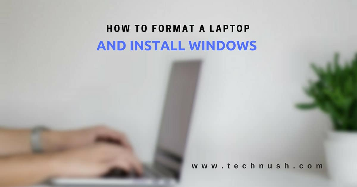 How to Format Laptop and Install Windows