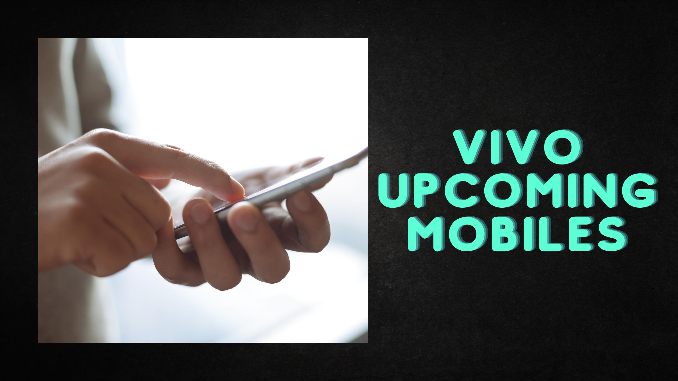 Vivo upcoming mobiles